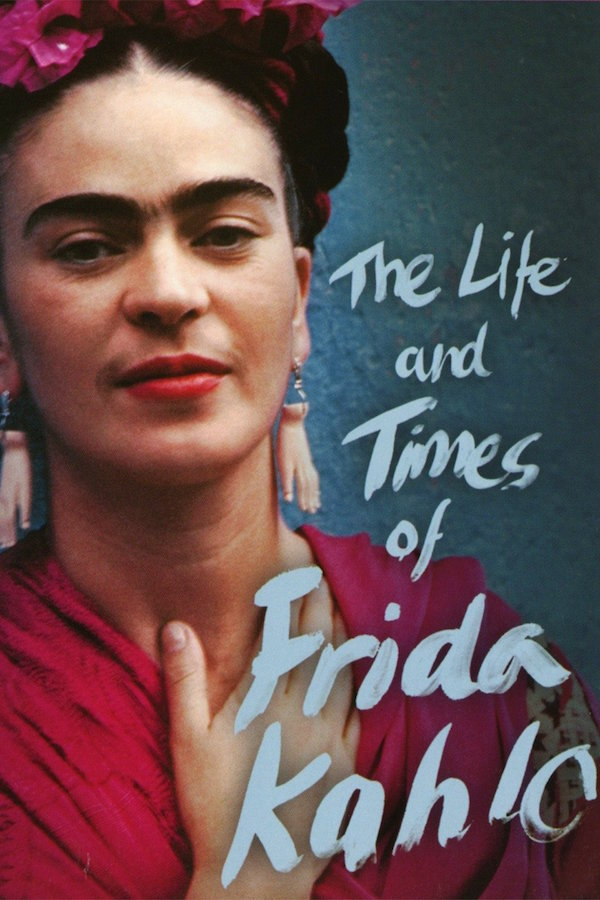 The Life and Times of Frida Kahlo - Encore screening! movie poster